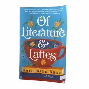 Book - Of Literature and Lattes by Katherine Reay